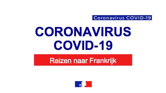 Covid-19 - Reizen naar Frankrijk - Frankrijk in Nederland/ La France aux  Pays-Bas
